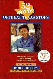 52 More Offbeat Texas Stops: Traveling With Bob Phillips, Texas Country Reporter