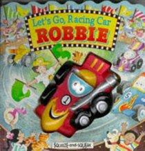 Let's Go, Racing Car Robbie (Squeeze & Squeak Vehicles)