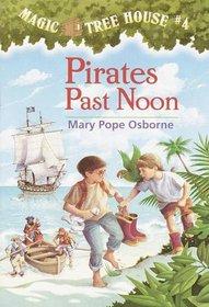 Pirates Past Noon  (Magic Tree House, Bk 4)