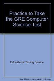 Practice to Take the GRE Computer Science Test