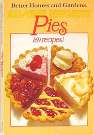 Better Homes and Gardens: All-Time Favorite Pies