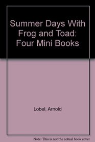 Summer Days With Frog and Toad: Four Mini Books