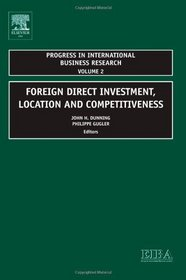 Foreign Direct Investment, Location and Competitiveness, Volume 2 (Progress in International Business Research)