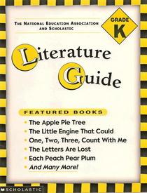 The NEA and Scholastic Literature Guide (Grade K)