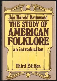 The Study of American Folklore: An Introduction, Third Edition