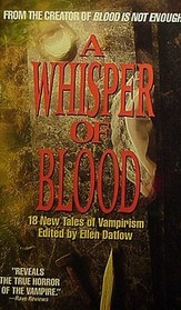 A Whisper of Blood: 18 New Tales of Vampirism
