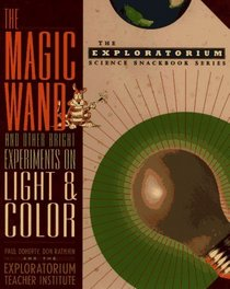 The Magic Wand and Other Bright Experiments on Light and Color