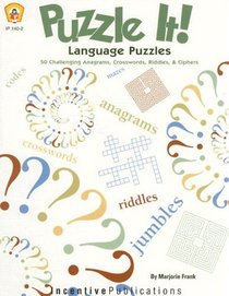 Puzzle it! Language Puzzles: 50 Challenging Anagrams, Crosswords, Riddles, & Ciphers
