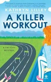 A Killer Workout  (Fat City Mystery, Bk 2)