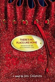 There's No Place Like Home (Secrets of My Hollywood Life, Bk 6)