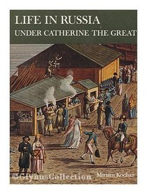Life in Russia under Catherine the Great.