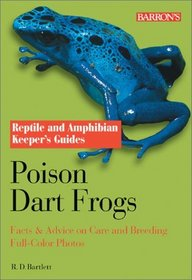 Poison Dart Frogs: Facts  Advice on Care and Breeding (Reptile and Amphibian Keeper's Guide)