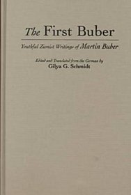 The First Buber: Youthful Zionist Writings of Martin Buber (Martin Buber Library)