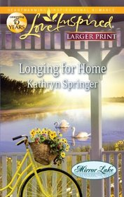 Longing for Home (Mirror Lake, Bk 4) (Love Inspired, No 680) (Larger Print)