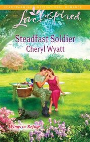 Steadfast Soldier (Wings of Refuge, Bk 7) (Love Inspired, No 569)