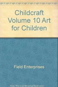 Art for Children (Childcraft) (Volume 10)