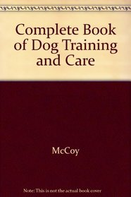 Complete Book of Dog Training and Care