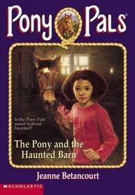 The Pony and the Haunted Barn (Pony Pals)