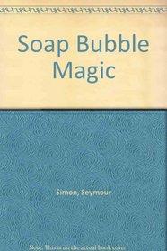 Soap Bubble Magic