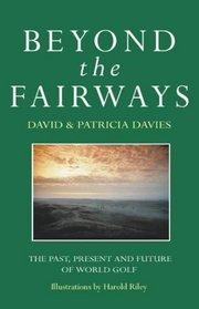 Beyond The Fairways
