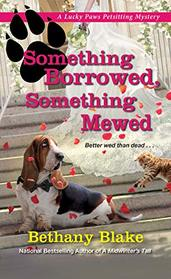 Something Borrowed, Something Mewed (Lucky Paws Petsitting Mystery)