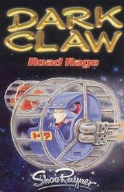 Road Rage (Dark Claw Saga)