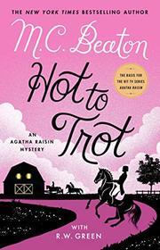 Hot to Trot (Agatha Raisin, Bk 31)