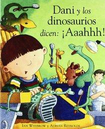 Dani Y Los Dinosaurios Dicen Ahhh!/ Harry and the Dinosaurs Say 'raahh!
