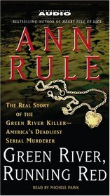Green River, Running Red: The Real Story of the Green River Killer (Audio Cassette) (Abridged)