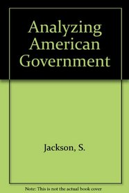 American Government: Analyzing the American Government