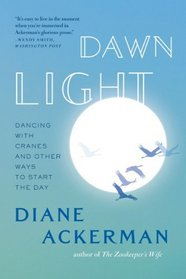 Dawn Light: Dancing with Cranes and Other Ways to Start the Day