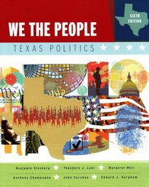 We the People: Texas Politics (Chapters 19-27), Sixth Edition