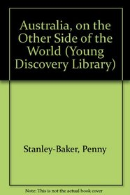 Australia, on the Other Side of the World (Young Discovery Library)