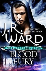 Blood Fury (Black Dagger Legacy, Bk 3)