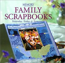 Family Scrapbooks: Yesterday, Today, and Tomorrow