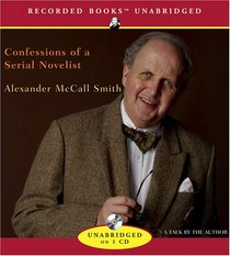 Confessions of a Serial Novelist : A Talk by the Author (Audio CD) (Unabridged)