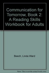 Communication for Tomorrow, Book 2: A Reading Skills Workbook for Adults