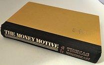 The money motive