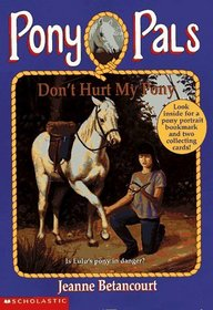 Don't Hurt My Pony (Pony Pals, Bk 10)