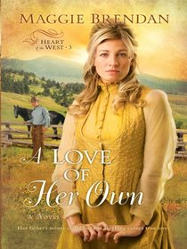 A Love of Her Own (Heart of the West)