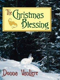 The Christmas Blessing (Christmas Hope, Bk 2) (Large Print)