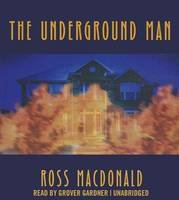 The Underground Man (Lew Archer Novels (Audio))
