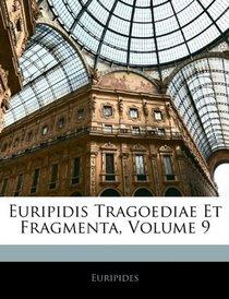 Euripidis Tragoediae Et Fragmenta, Volume 9 (Latin Edition)