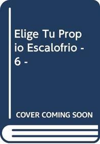 Elige Tu Propio Escalofrio - 6 -