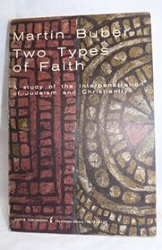 Two Types of Faith: A Study of the Interpretation of Judaism and Christianity
