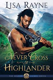 Never Cross a Highlander