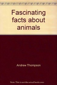 Fascinating facts about animals: Basic reading skills for grades 4-6
