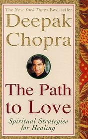 The Path to Love : Spiritual Strategies for Healing