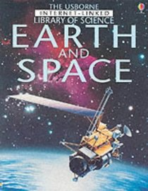 Earth and Space (Usborne Internet-linked Library of Science)