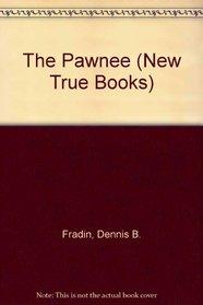 The Pawnee (New True Books)